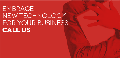 Embrace new technology for your business. Call Us